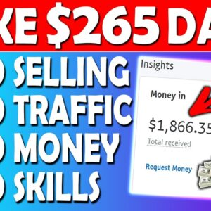 How To Make $265 a Day With CPA Marketing & Free Traffic (CPA Marketing For Beginners)