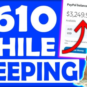Make Money Online WHILE YOU SLEEP and Earn $600+ In Passive Income! (Worldwide)