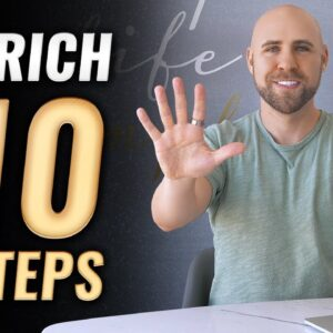 10 Steps For Creating Wealth (Even If You Have No Money)