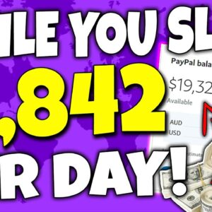 Earn $1,842+ Per DAY While You SLEEP from Anywhere in the WORLD (Make Money Online)
