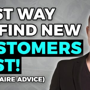 BEST Way To Find New Customers FAST! (Millionaire Advice)