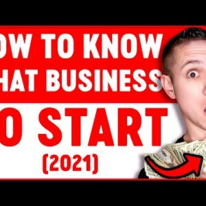 How To Know What Business To Start (Millionaire Advice)